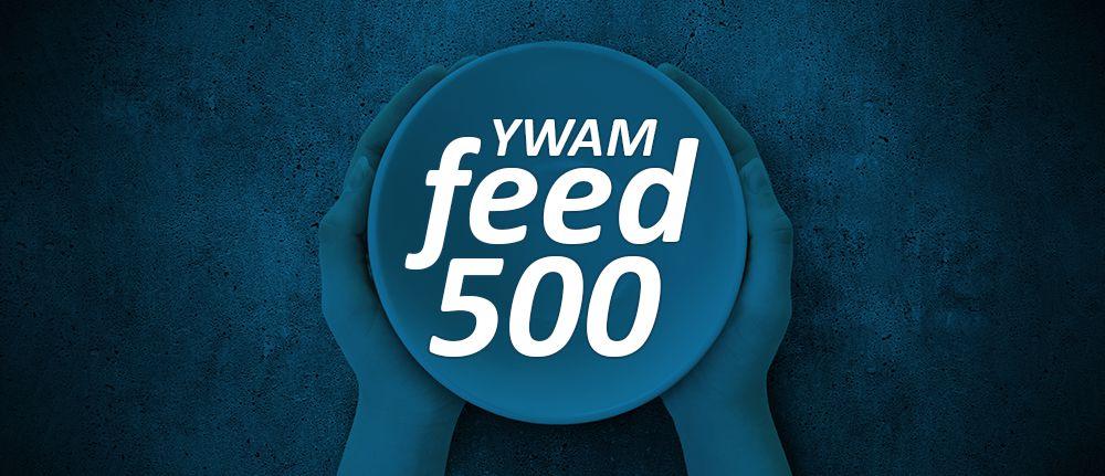 YWAM Feed 500